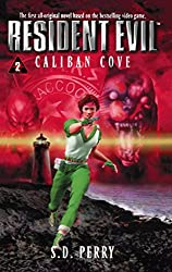 Caliban Cove (Resident Evil #2): S.D. Perry