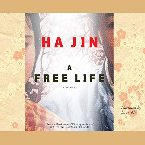 A Free Life Audiobook By Ha Jin cover art
