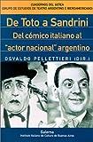 De Toto a Sandrini: Del Comico Italiano Al Actor Nacional Argentino (Cuadernos del Getea) (Spanish Edition)