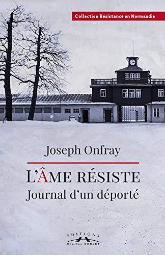 L'Âme résiste : journal d'un déporté
