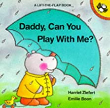 Daddy, Can You Play with Me? (A Lift-the-flap book)