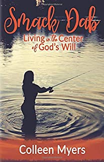 Smack Dab: Living in the Center of God's Will