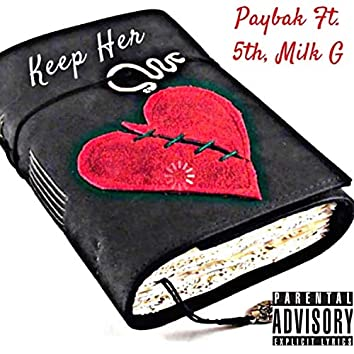 Keep Her (feat. 5th & Milk G)