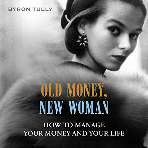 Old Money, New Woman audiobook cover art