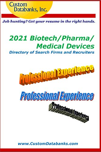 2021 Biotech/Pharma/Medical Devices Directory of Search Firms and Recruiters: Job Hunting? Get Your Resume in the Right Hands