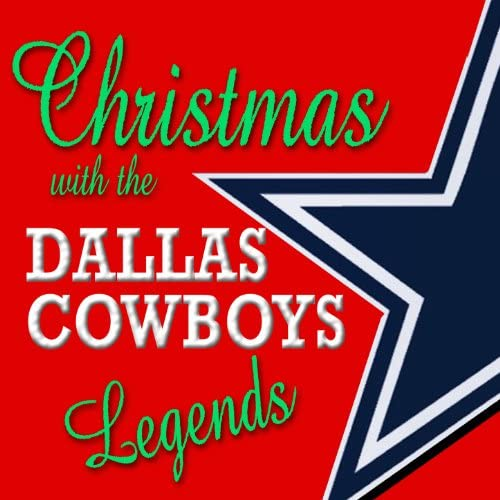 "Dallas Cowboys Legends feat. Tom Landry, Roger Staubach, Danny White, Hershel Walker, Bill Bates, Cliff Harris & Ed ""Too Tall"" Jones"