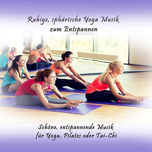 Ruhige, sanfte, sphärische Musik für Yoga, Pilates oder Tai-Chi, Pt. 4