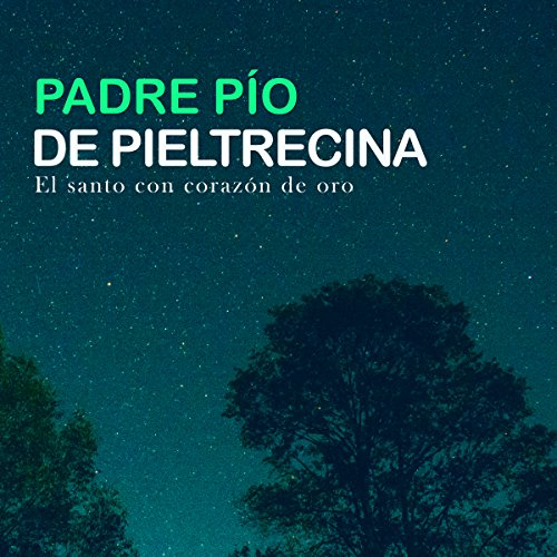 Padre Pio de Pieltrecina [Father Pio of Pietrelcina] audiobook cover art