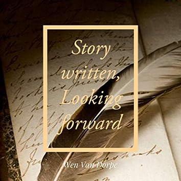 Story Written, Looking Forward