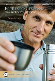 Espresso Lessons: From The Rock Warrior's Way by [Arno Ilgner]