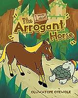 The Arrogant Horse