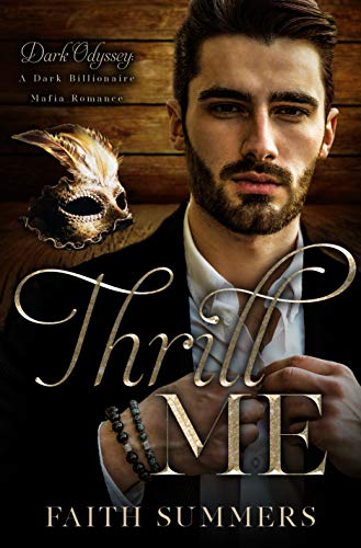 Thrill Me: A Dark Billionaire Mafia Romance (Dark Odyssey Book 3) by [Faith Summers, Khardine Gray]