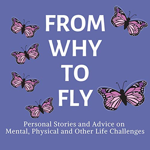 『From Why to Fly: Personal Stories and Advice on Mental, Physical, and Other Life Issues』のカバーアート