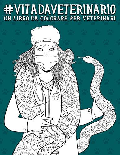 Vita da Veterinario: un libro da colorare per veterinari
