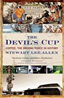 The Devil's Cup: Coffee, the Driving Force in History by Stewart Lee Allen(2001-06-18)