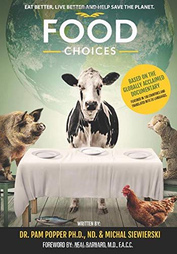 Food Choices: Eat Better, Live Better and Help Save the Planet.