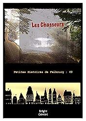 Les Chasseurs (Petites Histoires de Falbourg t. 49)