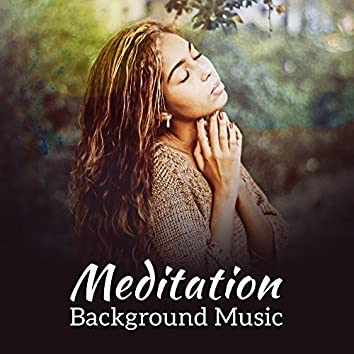 Meditation Background Music – Tibetan Songs, Spiritual Music for Yoga, Meditation, Zen, Chakra