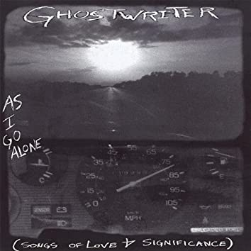 As I Go Alone (Songs of Love and Significance)