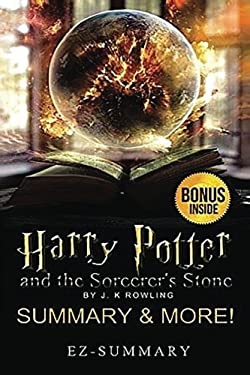 Harry Potter and the Sorcerer's Stone: Book 1 - Novel By J.K Rowling -- Summary & More! (Harry Potter and the Sorcerer's Stone: A Full Summary & More! - Book , Ebook, Hardcover, Audio, Movie, Dvd)