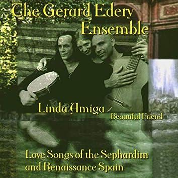 Linda Amiga: Love Songs of the Sephardim and Renaissance Spain