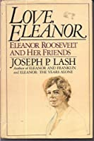 Love, Eleanor: Eleanor Roosevelt and her friends 038517053X Book Cover