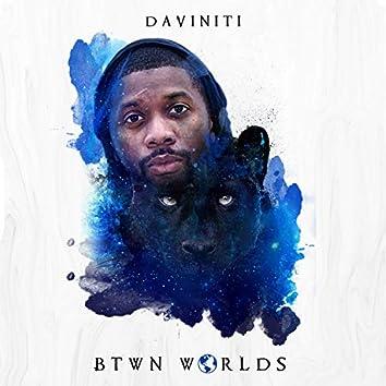 Btwn Worlds