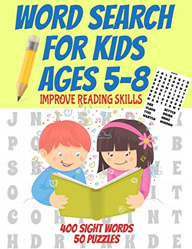 WORD SEARCH FOR KIDS 5-8 IMPROVE READING SKILLS 400 SIGHT WORDS: KIDS READING SKILLS ARE ACQUIRED FASTER WHEN HAVING FUN | HIGH FREQUENCY SIGHT WORDS ... | BOOST KIDS CONFIDENCE IN LEARNING TO READ