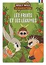 Willy Wild - Les fruits et les légumes par Wennagel
