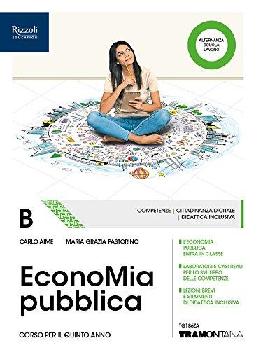 EconoMia pubblica. (Adozione tipo B). Per il 5° anno delle Scuole superiori. Con ebook. Con espansione online