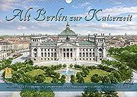 Berlin zur Kaiserzeit - Fotos neu restauriert und detailkoloriert (Wandkalender 2022 DIN A3 quer): Die schoene Stadt Berlin um das Jahr 1900 zur Kaiserzeit erwacht in lebendigen Farben zu neuem Leben. (Monatskalender, 14 Seiten )