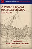 A Faithful Record of the Lisbon Maru Incident: Translation from the original Chinese book (Royal Asiatic Society Hong Kong Studies Series)