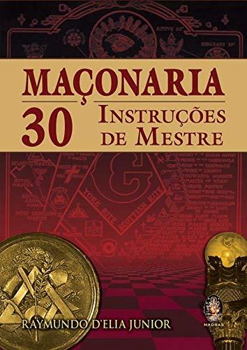 Maçonaria 30 Instruções De Mestre: 50 instruções de mestre