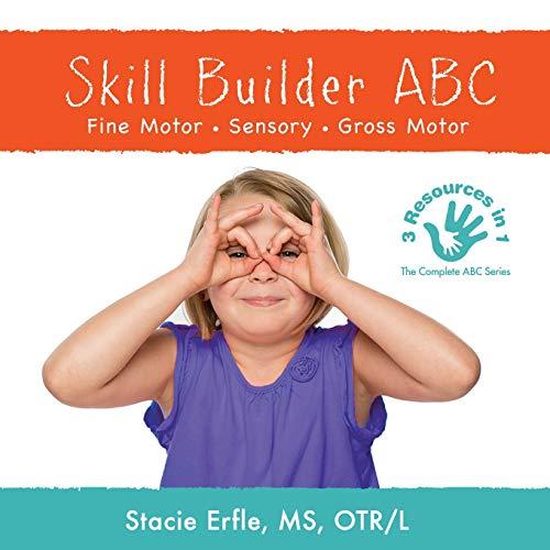 Skill Builder ABC: Fine Motor, Sensory, Gross Motor