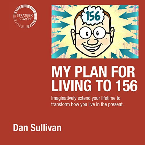 My Plan for Living to 156 audiobook cover art