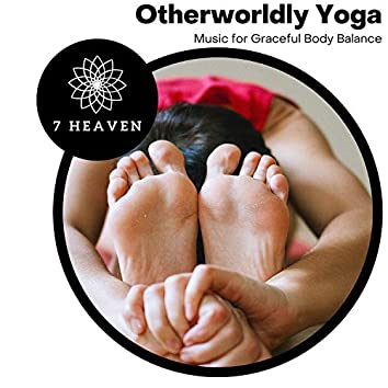 Otherworldly Yoga - Music For Graceful Body Balance
