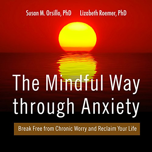 The Mindful Way Through Anxiety audiobook cover art
