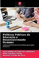 Políticas Públicas de Educação e Desenvolvimento Humano: Impacto da Eficiência no Nível Médio dos Estados Brasileiros