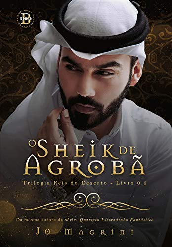 O Sheik de Agrobã 0.5 (Trilogia Reis do Deserto Livro 0)