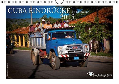 CUBA EINDRÜCKE 2015 by TILL BRÜHNE (Wandkalender 2015 DIN A4 quer): Cubaner auf verschiedenen Transportmittel (Monatskalender, 14 Seiten)