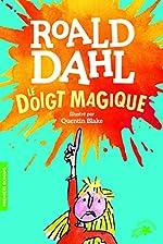 Le doigt magique - FOLIO CADET PREMIERS ROMANS - de 8 à 12 ans de Roald Dahl