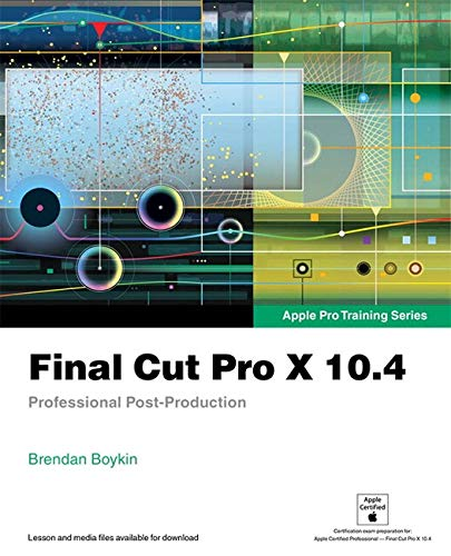 Final Cut Pro X 10.4: Professional Post-Production
