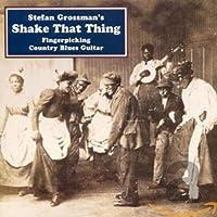 Shake That Thing: Fingerpicking Country Blues