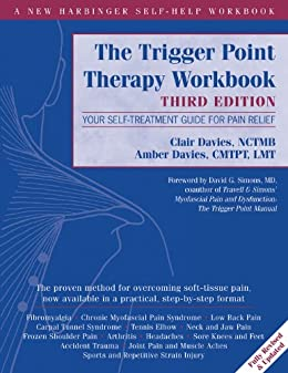 The Trigger Point Therapy Workbook Your Self Treatment Guide For Pain Relief By Clair Davies