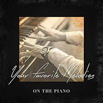 Your Favorite Melodies On the Piano