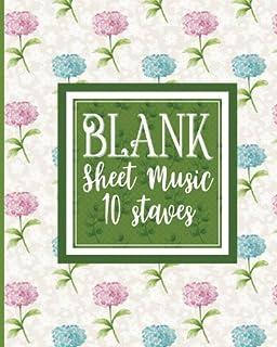 Blank Sheet Music - 10 Staves: Manuscript Paper Notebook / Music Staff Notebook / Blank Sheet Music Notebook - Hydrangea Flower Cover: Volume 25