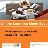 PTNR01A998WXY American Board of Pediatric Transplant Hepatology Online Certification Video Learning Made Easy