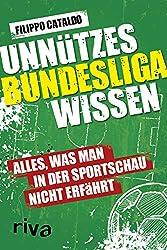 Unnützes Bundesligawissen: Alles, was man in der Sportschau nicht erfährt: Alles, was man in der Sportschau nicht erfhrt