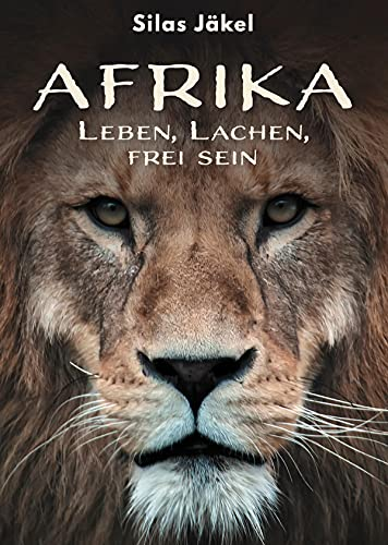 Afrika - Leben, Lachen, frei sein