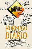Hormigo Diario: Rompe, mancha, explora, descubre, sueña, mezcla, experimenta y pásatelo en grande (Fuera de colección)